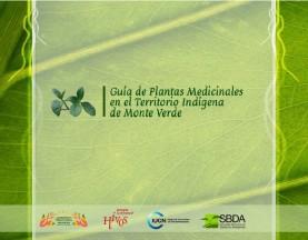 Guía de plantas medicinales del Territorio Indígena de Monte Verde
